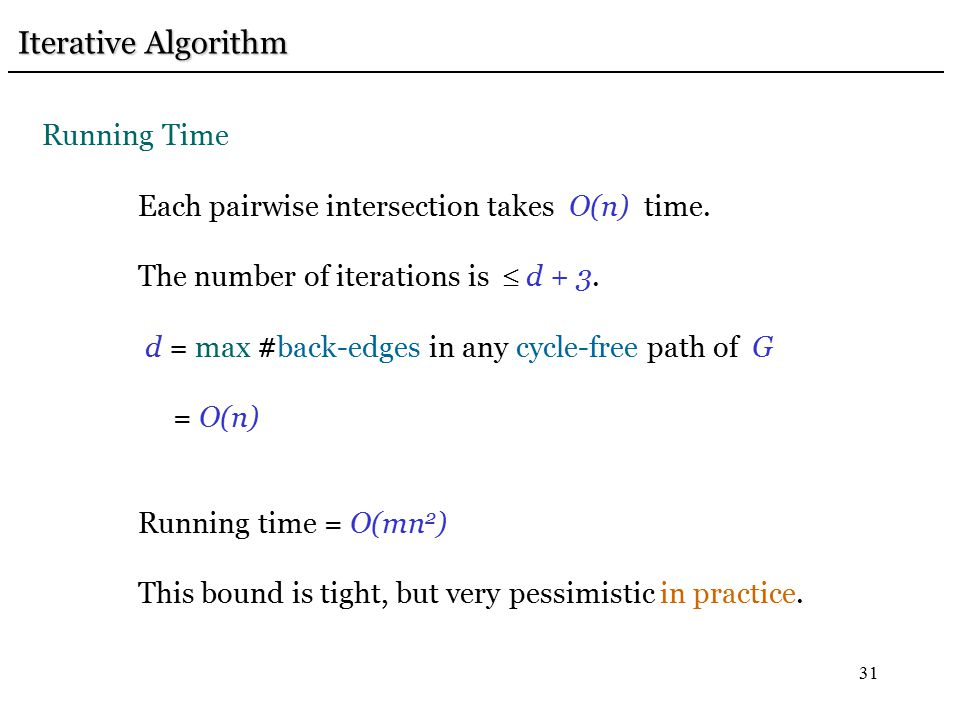31 Iterative Algorithm Iterative Algorithm Running Time Each pairwise intersection takes O(n) time.