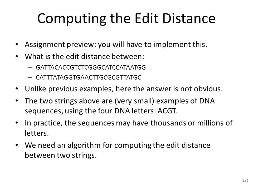 Computing the Edit Distance Assignment preview: you will have to implement this.