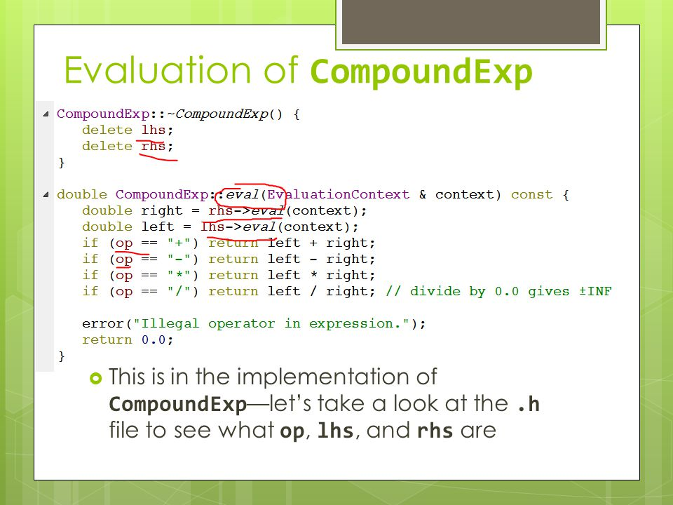Evaluation of CompoundExp  This is in the implementation of CompoundExp —let's take a look at the.h file to see what op, lhs, and rhs are