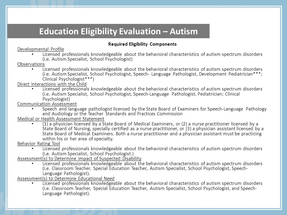 Unique Learning Characteristics of individuals with ASD Impairment in Social Interaction, as exhibited by the following: marked impairment in the use of multiple nonverbal behaviors such as eye-to- eye gaze, facial expression, body postures, and gestures to regulate social interaction failure to develop peer relationships appropriate to developmental level a lack of spontaneous seeking to share enjoyment, interests, or achievements with other people (e.g., by a lack of showing, bringing, or pointing out objects of interest) lack of social or emotional reciprocity delay or abnormal functioning in symbolic or imaginative play Technical Assistance Paper http://www.ode.state.or.us/search/page/?=289