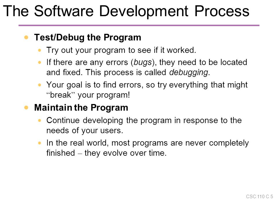  Test/Debug the Program  Try out your program to see if it worked.