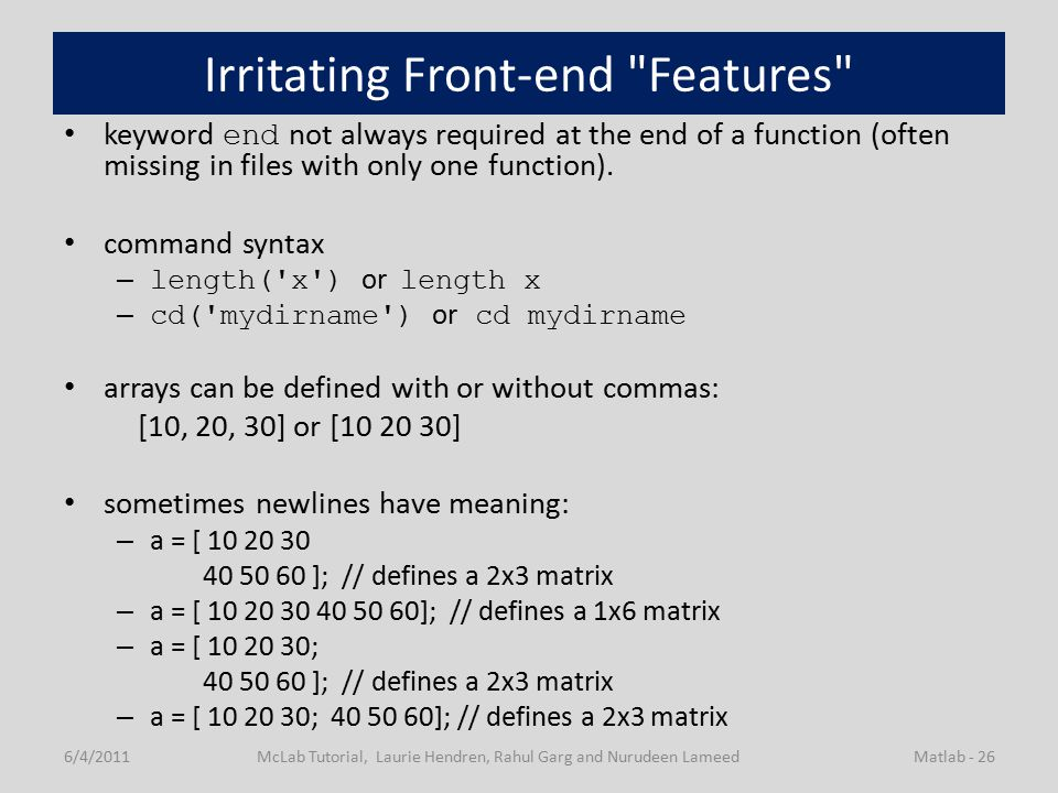 Irritating Front-end Features keyword end not always required at the end of a function (often missing in files with only one function).