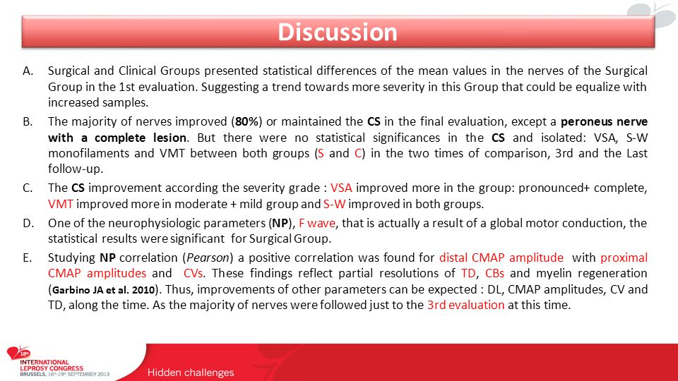Discussion A.Surgical and Clinical Groups presented statistical differences of the mean values in the nerves of the Surgical Group in the 1st evaluation.