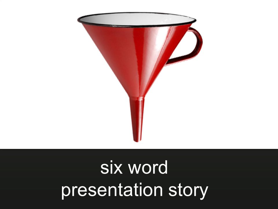 six word presentation story