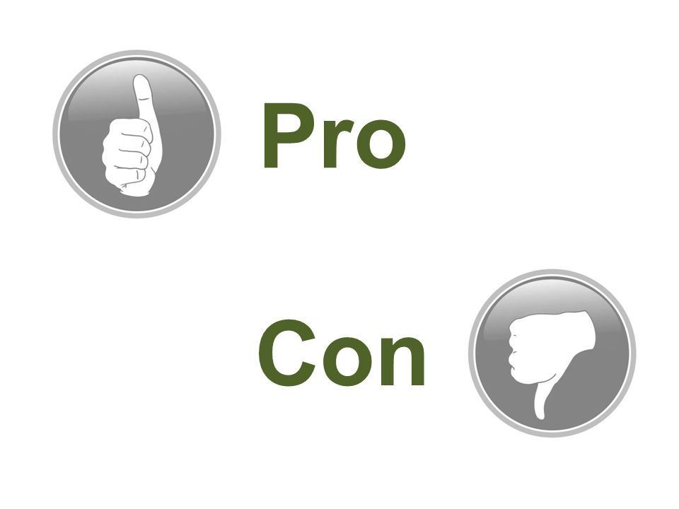 Pro Con