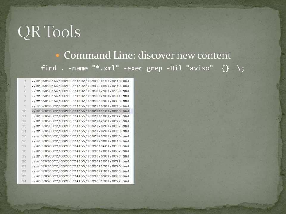 Command Line: discover new content find. -name *.xml -exec grep -Hil aviso {} \;
