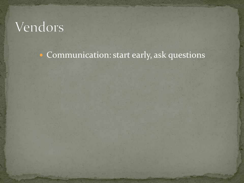 Communication: start early, ask questions