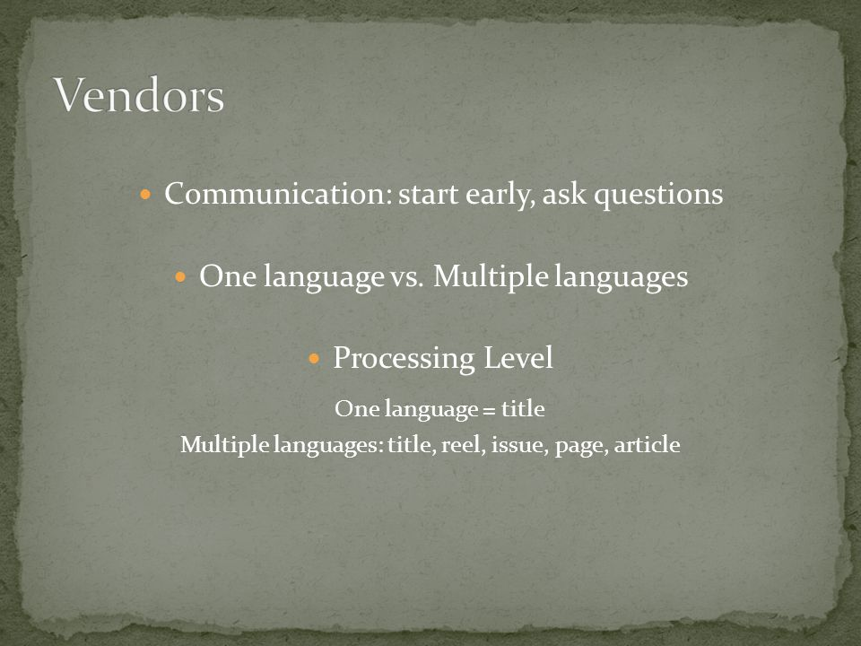 Communication: start early, ask questions One language vs.