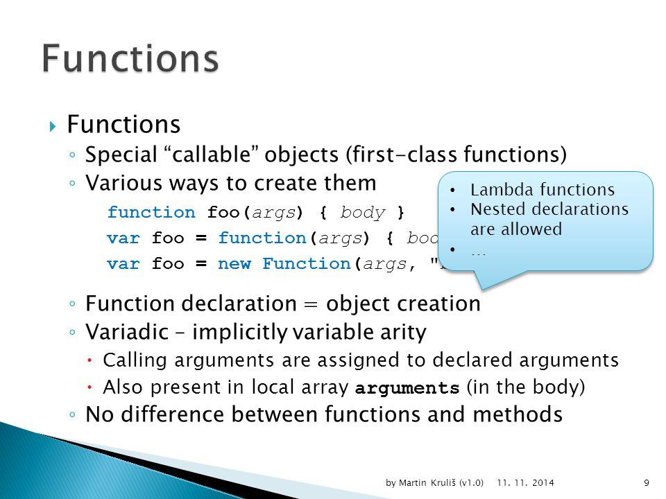  Function Scope of Variables var a1; // global scope (obj.