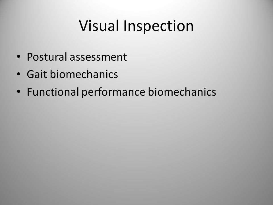 Visual Inspection Postural assessment Gait biomechanics Functional performance biomechanics
