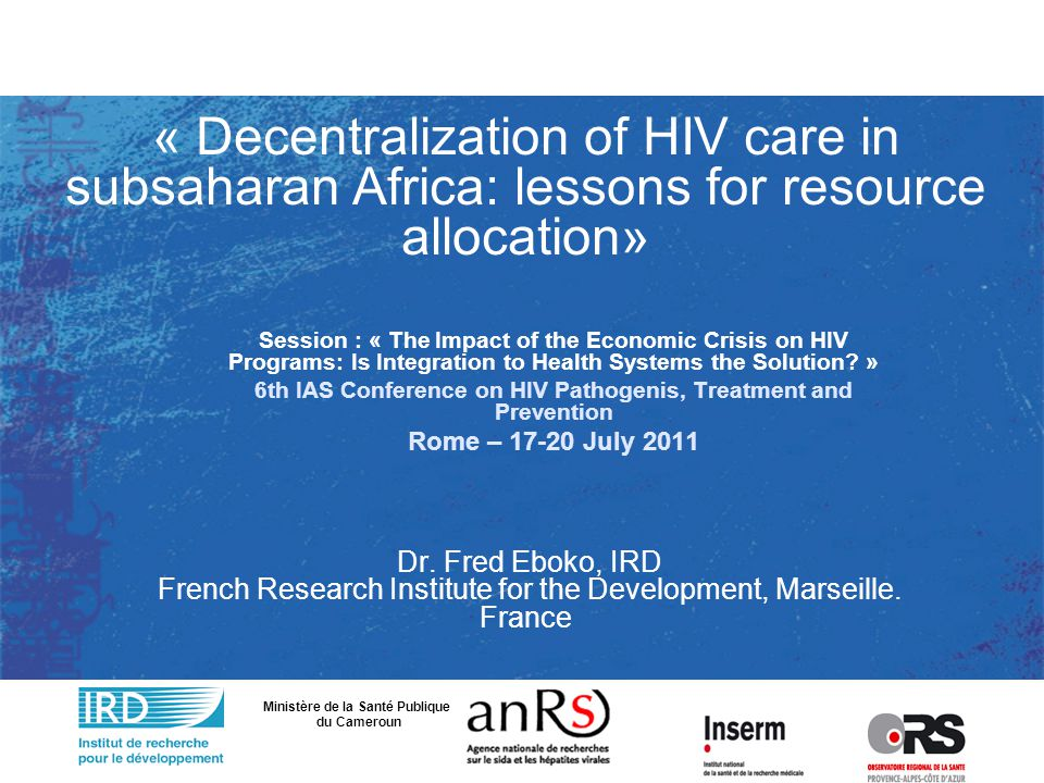« Decentralization of HIV care in subsaharan Africa: lessons for resource allocation» Dr.