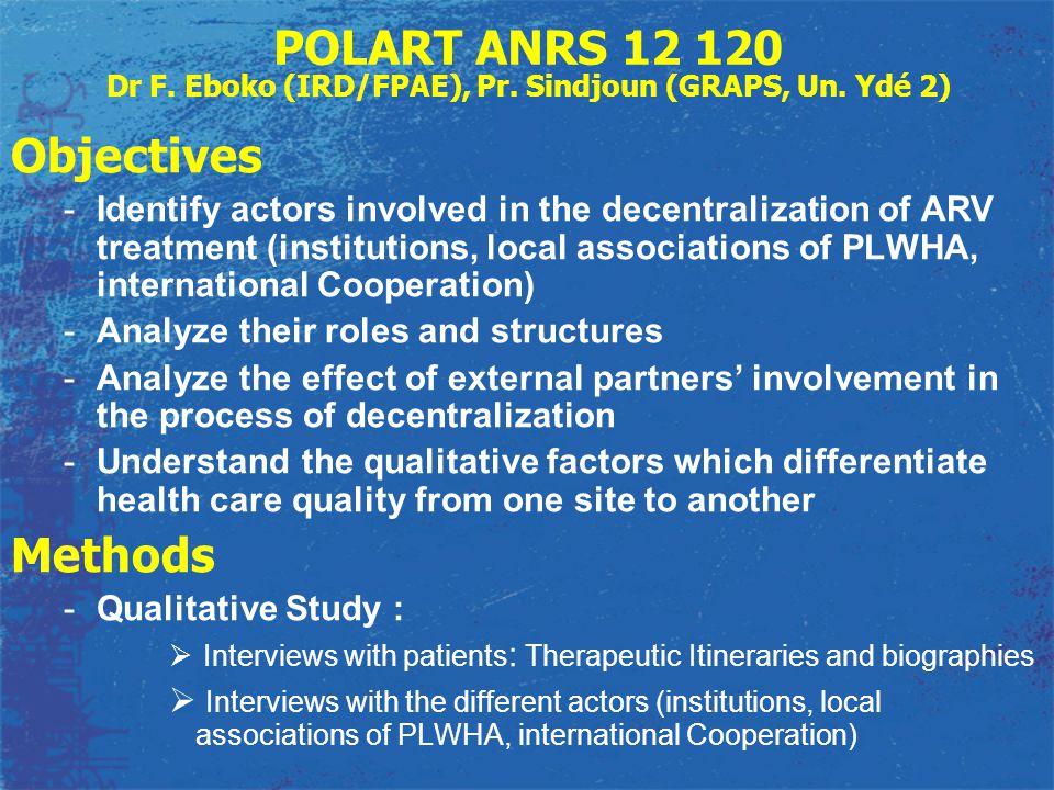 POLART ANRS 12 120 Dr F. Eboko (IRD/FPAE), Pr. Sindjoun (GRAPS, Un.