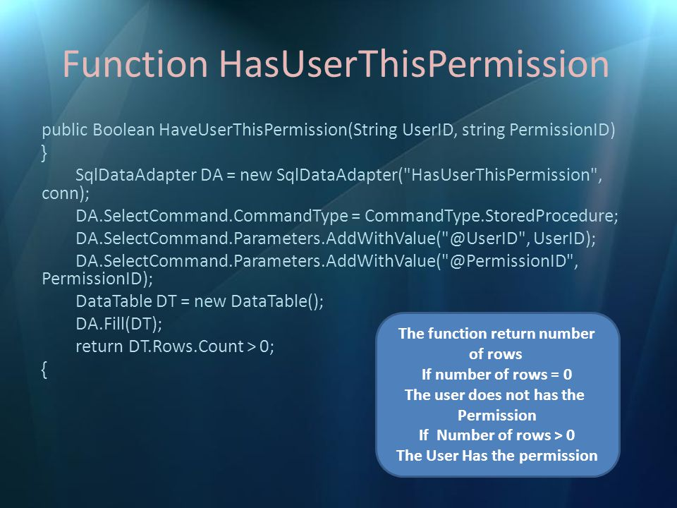 Function HasUserThisPermission public Boolean HaveUserThisPermission(String UserID, string PermissionID) { SqlDataAdapter DA = new SqlDataAdapter(