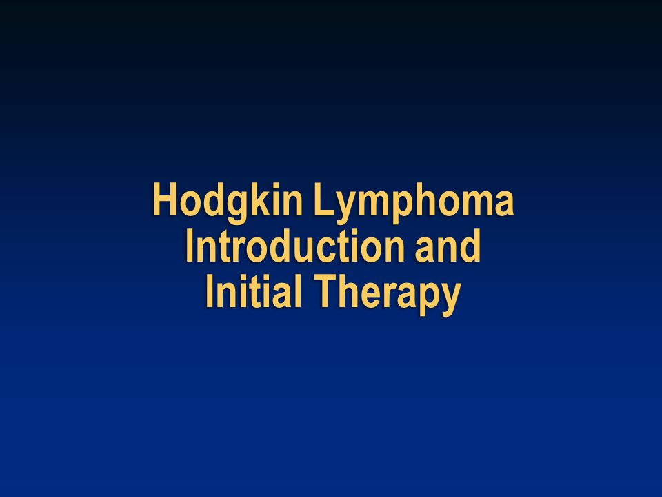 Hodgkin Lymphoma Introduction and Initial Therapy