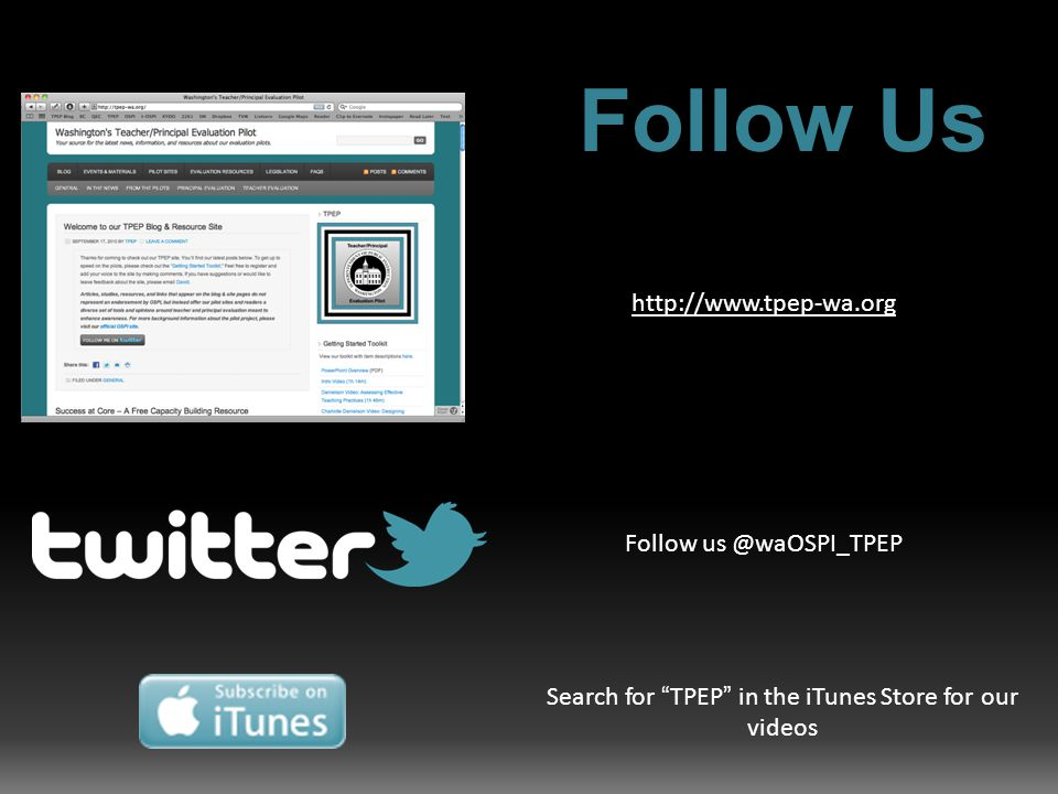 Follow Us http://www.tpep-wa.org Follow us @waOSPI_TPEP Search for TPEP in the iTunes Store for our videos