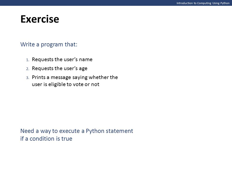 Introduction to Computing Using Python Exercise Write a program that: 1.