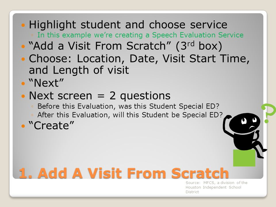 """1. Add A Visit From Scratch Highlight student and choose service ◦In this example we're creating a Speech Evaluation Service """"Add a Visit From Scratch"""