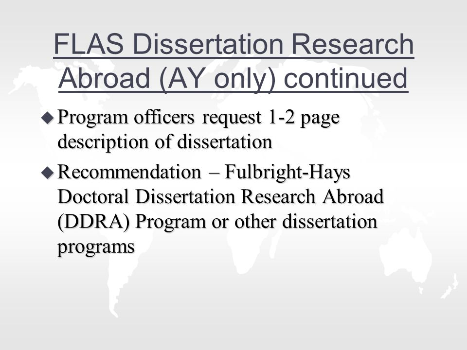 FLAS recipient surveys u Aggregated data from your center's survey will be collected through a standardized screen in IRIS u Surveys will occur ONLY for FLAS recipients u Surveys will be every two years for eight years u Surveys must begin with the AY 10-11 cohort of students