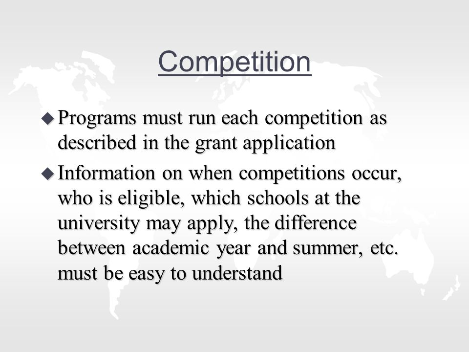 Competition cont.u Information to applicants should be clear and transparent, i.e.