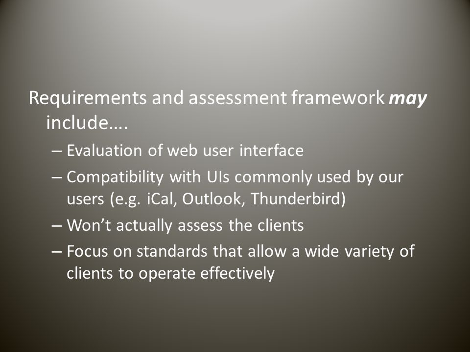 Requirements and assessment framework may include….