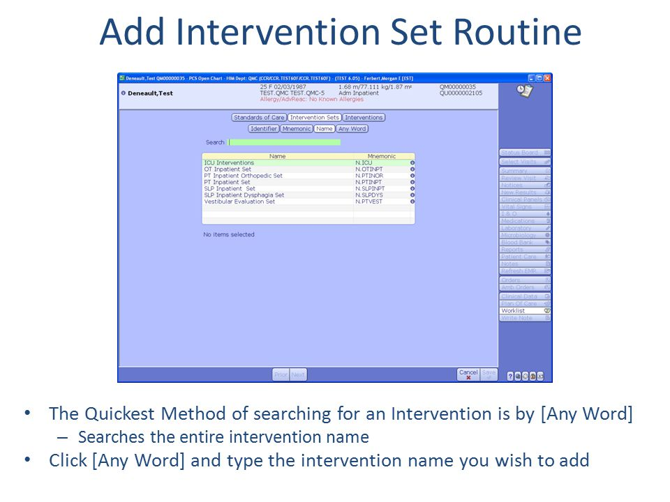 Add Intervention Set Routine The Quickest Method of searching for an Intervention is by [Any Word] – Searches the entire intervention name Click [Any