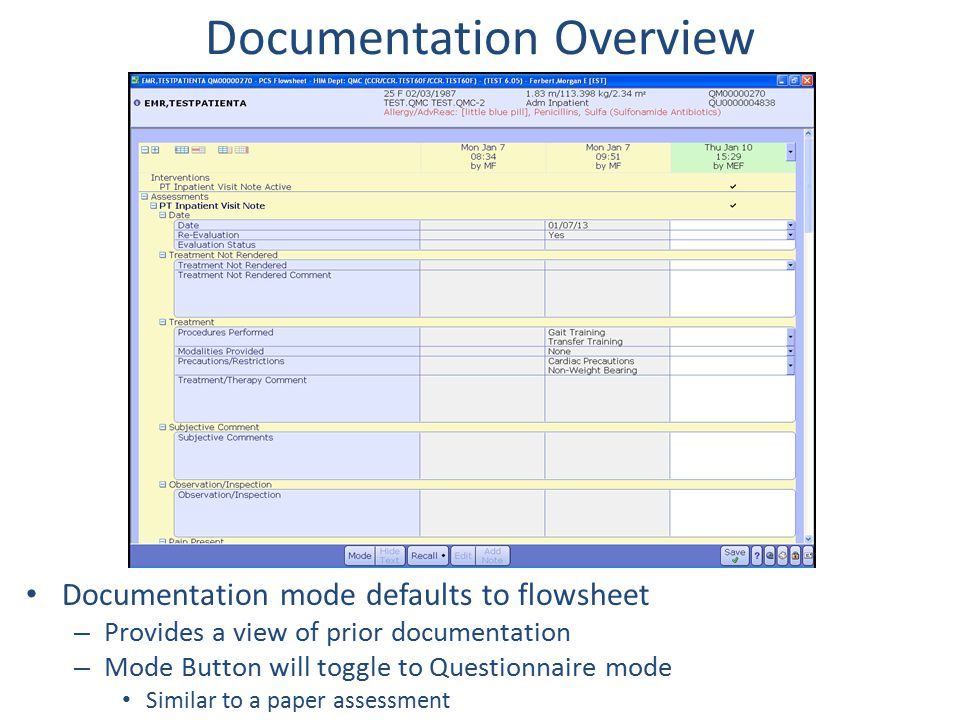 Documentation mode defaults to flowsheet – Provides a view of prior documentation – Mode Button will toggle to Questionnaire mode Similar to a paper a