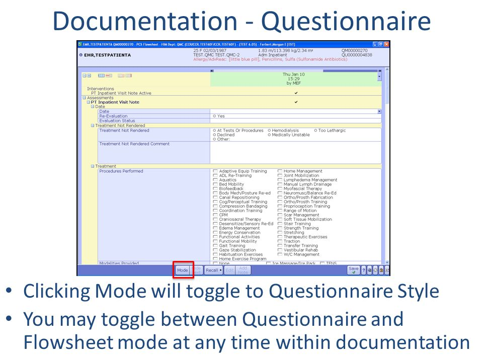 Documentation - Questionnaire Clicking Mode will toggle to Questionnaire Style You may toggle between Questionnaire and Flowsheet mode at any time wit