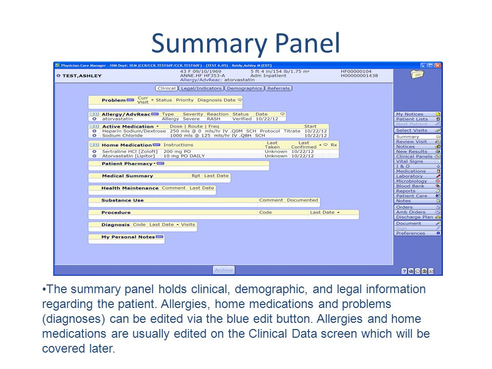 Summary Panel The summary panel holds clinical, demographic, and legal information regarding the patient. Allergies, home medications and problems (di