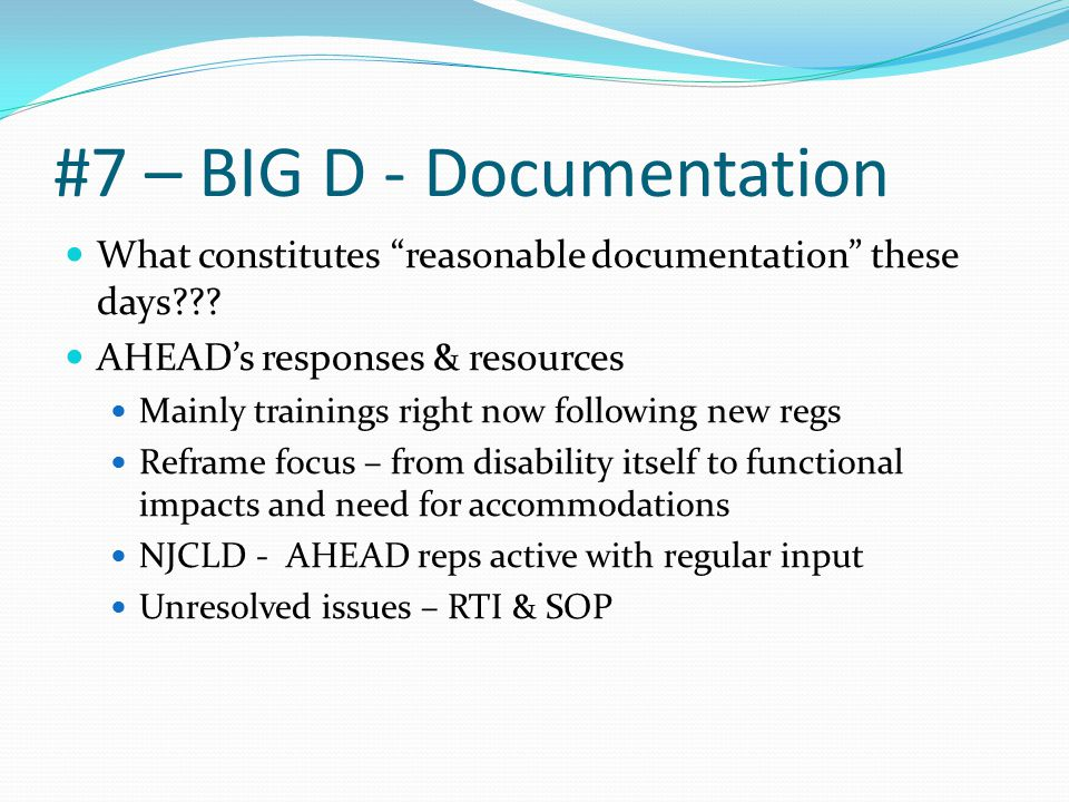 #7 – BIG D - Documentation What constitutes reasonable documentation these days .