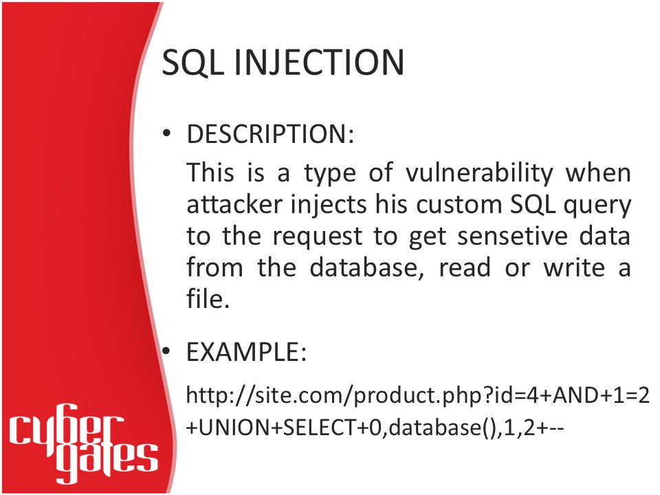 SQL INJECTION DESCRIPTION: This is a type of vulnerability when attacker injects his custom SQL query to the request to get sensetive data from the database, read or write a file.