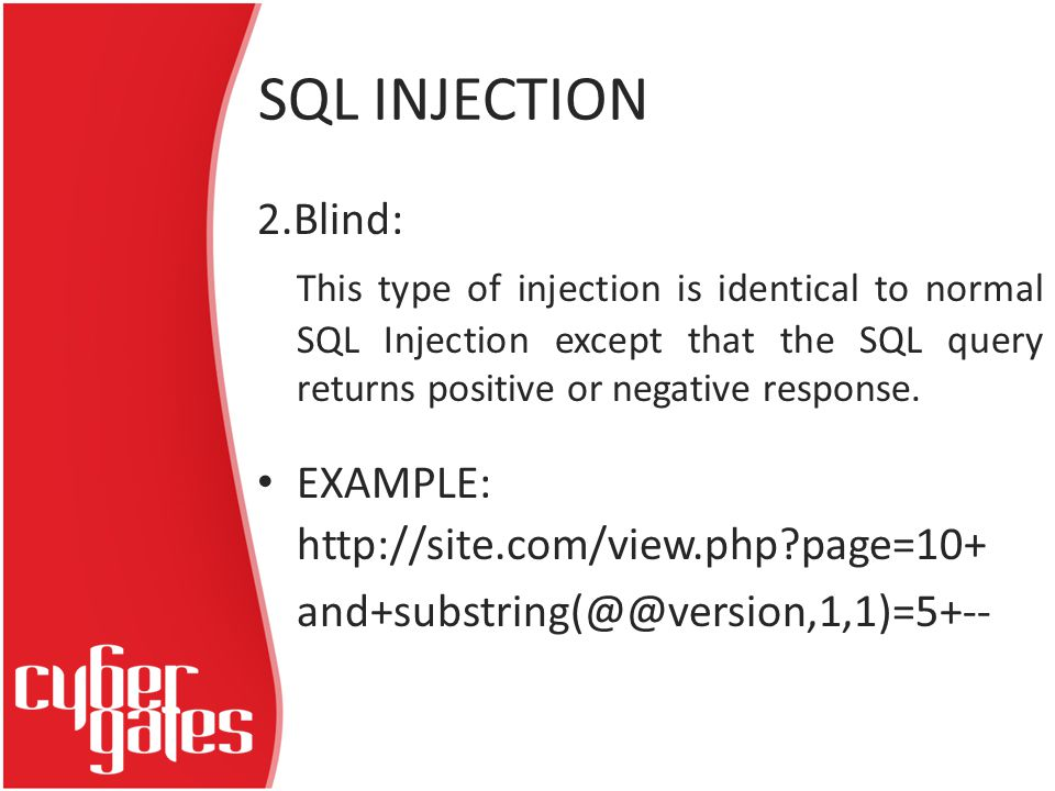 SQL INJECTION 2.Blind: This type of injection is identical to normal SQL Injection except that the SQL query returns positive or negative response.