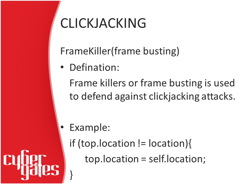 CLICKJACKING FrameKiller(frame busting) Defination: Frame killers or frame busting is used to defend against clickjacking attacks.