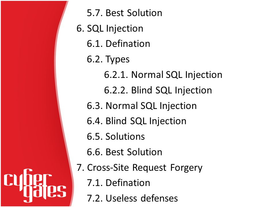 5.7. Best Solution 6. SQL Injection 6.1. Defination 6.2.