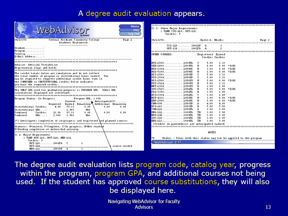 Navigating WebAdvisor for Faculty Advisors13 A degree audit evaluation appears. The degree audit evaluation lists program code, catalog year, progress