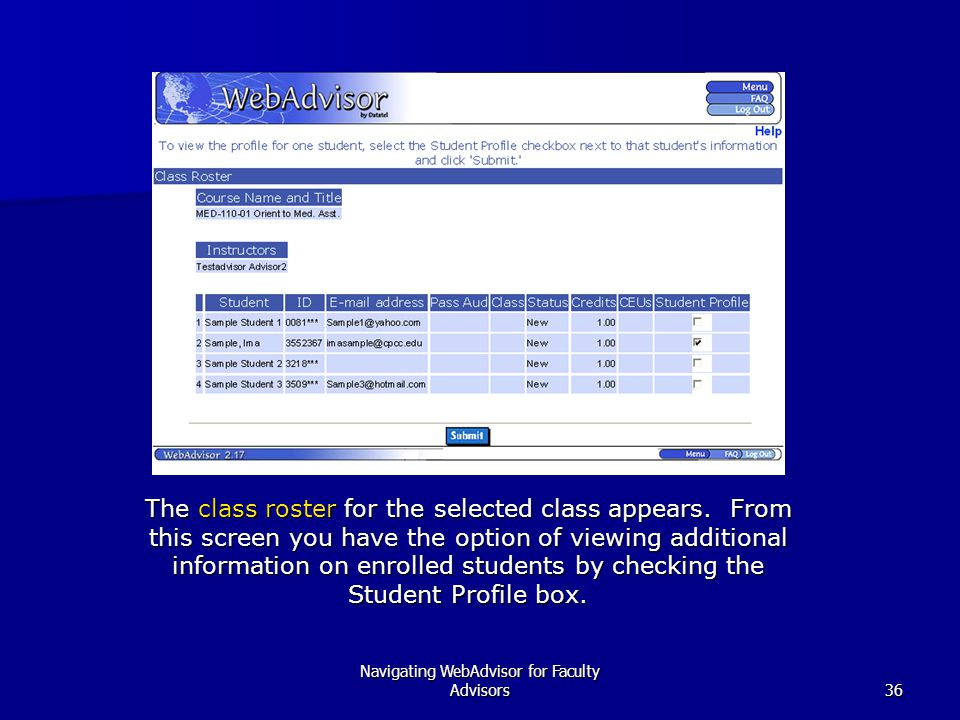 Navigating WebAdvisor for Faculty Advisors36 The class roster for the selected class appears.