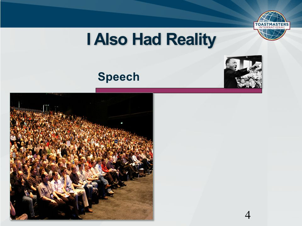 4 I Also Had Reality Source: {text} Speech
