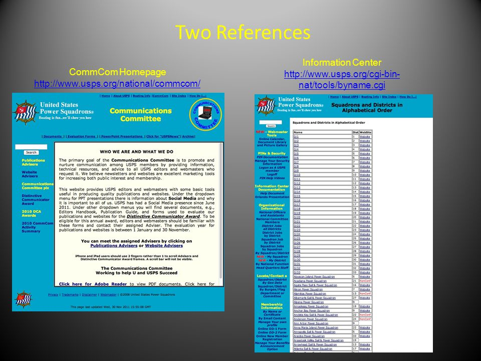Two References CommCom Homepage http://www.usps.org/national/commcom/ http://www.usps.org/national/commcom/ Information Center http://www.usps.org/cgi-bin- nat/tools/byname.cgi