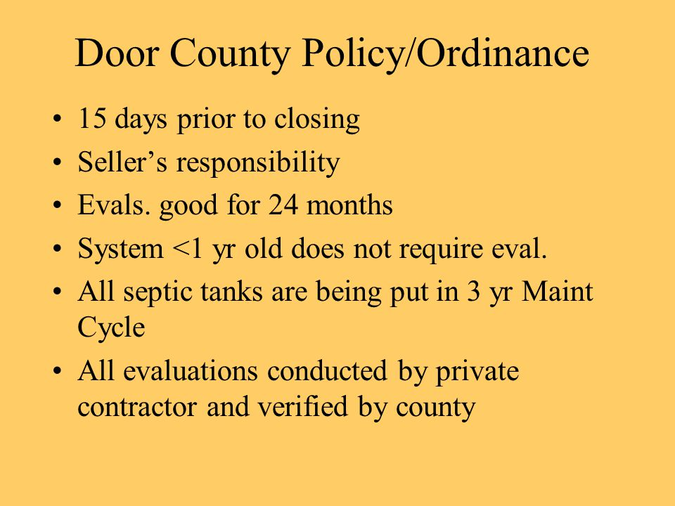 Door County Policy/Ordinance 15 days prior to closing Seller's responsibility Evals.