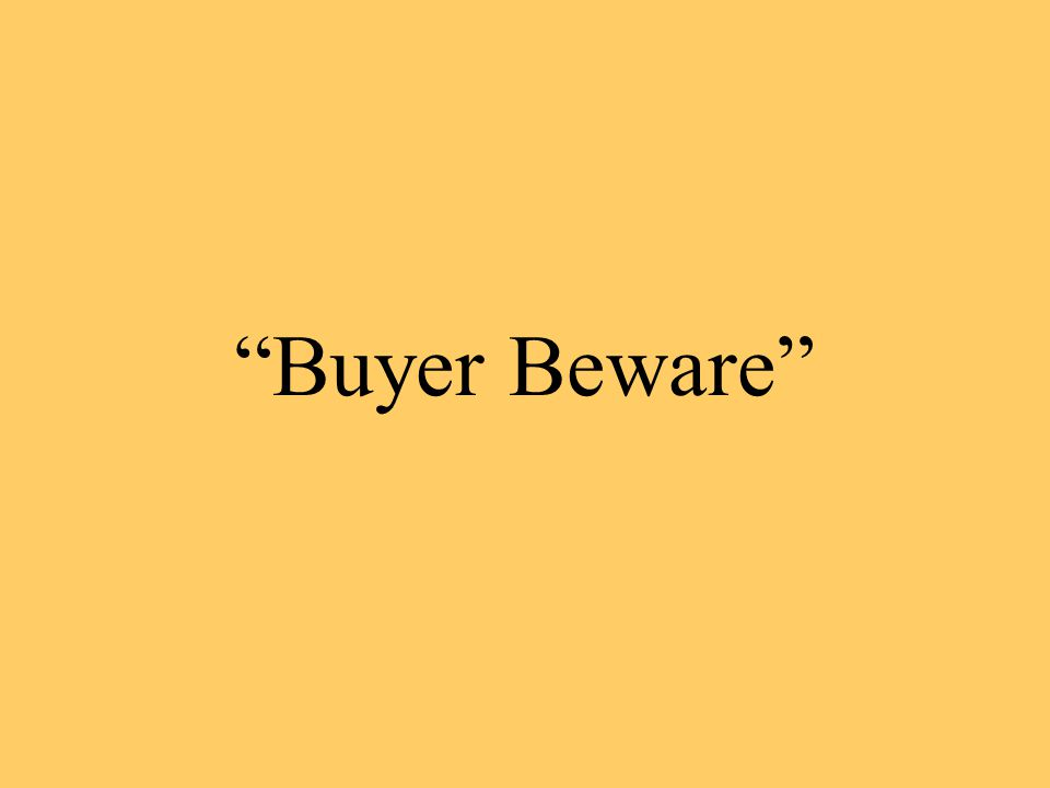 """""""Buyer Beware"""""""