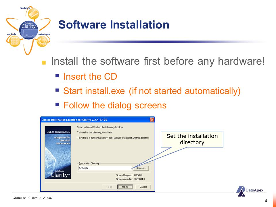Code P010 Date: 20.2.2007 4 Install the software first before any hardware.