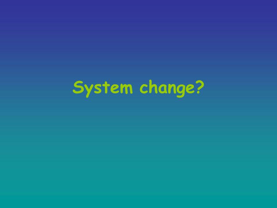 System change?
