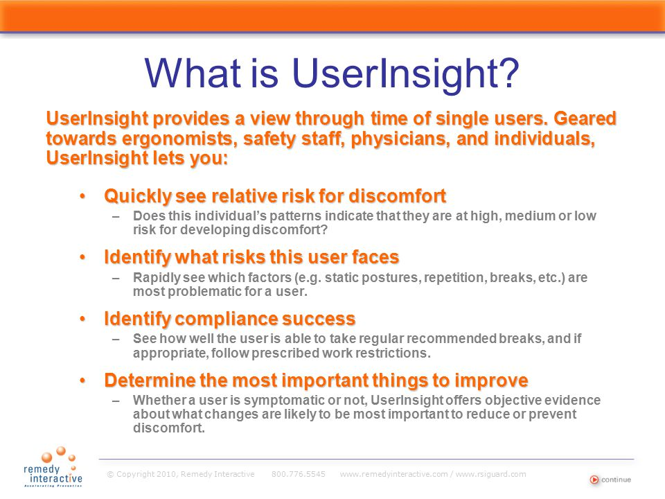 What is UserInsight? Quickly see relative risk for discomfortQuickly see relative risk for discomfort –Does this individual's patterns indicate that t