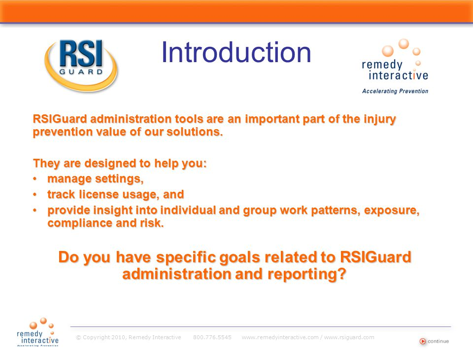 © Copyright 2010, Remedy Interactive 800.776.5545 www.remedyinteractive.com / www.rsiguard.com Introduction RSIGuard administration tools are an impor