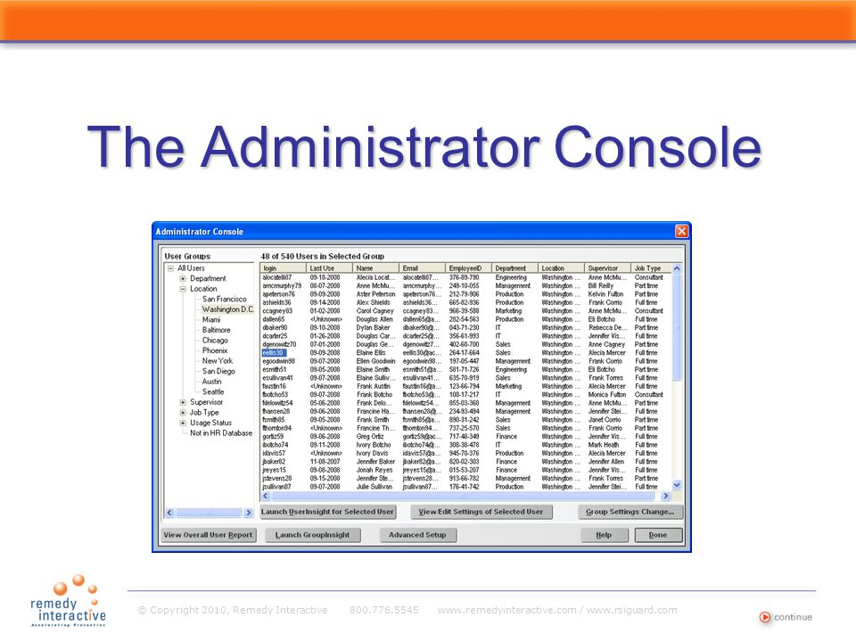 © Copyright 2010, Remedy Interactive 800.776.5545 www.remedyinteractive.com / www.rsiguard.com The Administrator Console