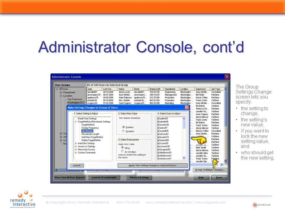 © Copyright 2010, Remedy Interactive 800.776.5545 www.remedyinteractive.com / www.rsiguard.com Administrator Console, cont'd The Overall User Report shows you how many active RSIGuard users there are, the status of your HR database, and your access rights.