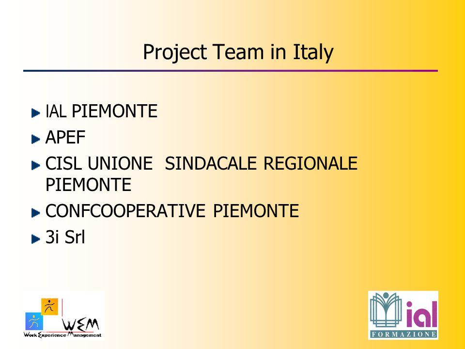 Project Team in Italy IAL PIEMONTE APEF CISL UNIONE SINDACALE REGIONALE PIEMONTE CONFCOOPERATIVE PIEMONTE 3i Srl
