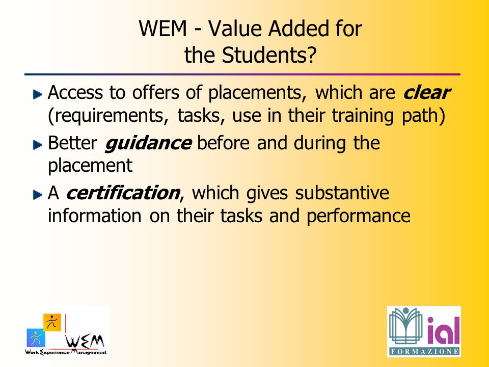 WEM - Value Added for the Students.