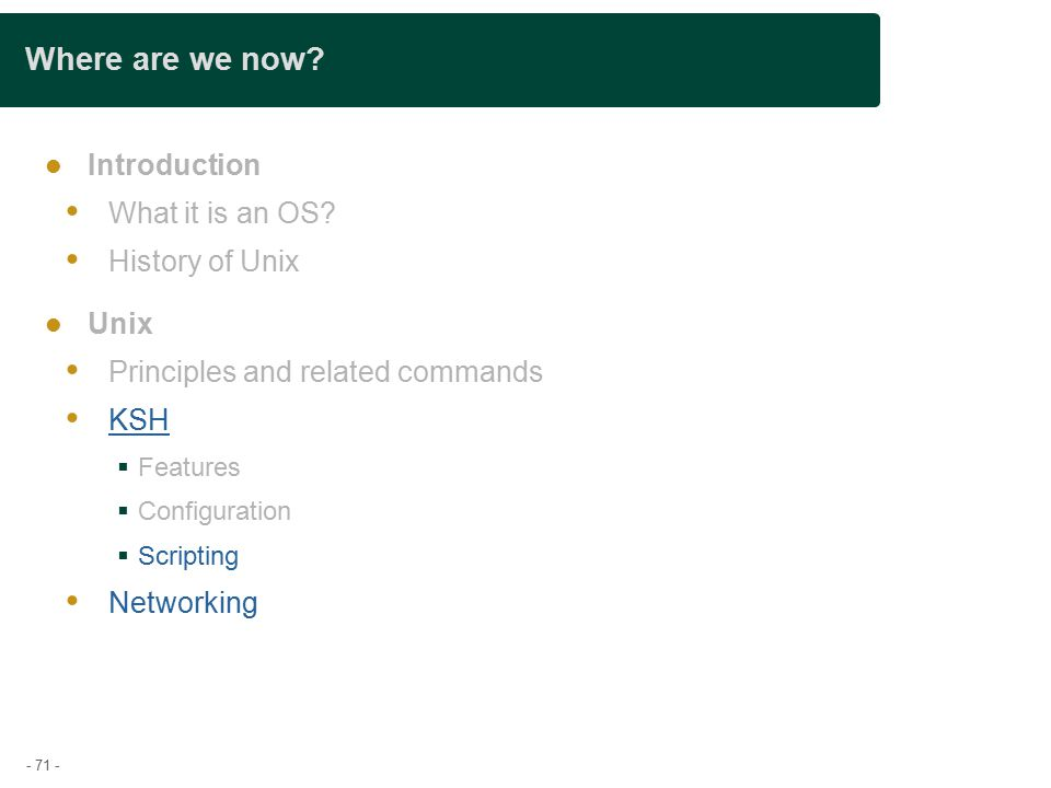 - 71 - Where are we now. Introduction  What it is an OS.