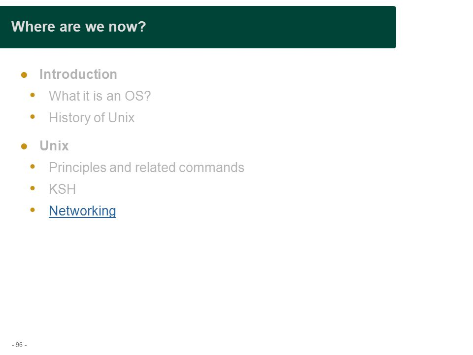 - 96 - Where are we now. Introduction  What it is an OS.