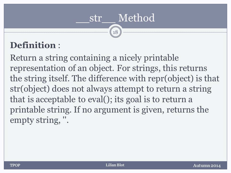 Lilian Blot __str__ Method Definition : Return a string containing a nicely printable representation of an object.